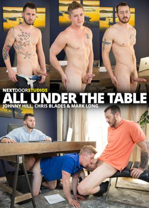NextDoorRaw – All Under the Table – Mark Long & Johnny Hill fuck Chris Blades bareback