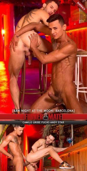 Fuckermate – RAW Night at the Moon: Barcelona – Camilo Uribe Fucks Andy Star – Bareback