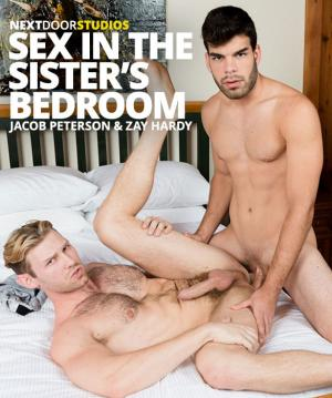 NextDoorStudios – Sex in the Sister's Bedroom – Zay Hardy barebacks Jacob Peterson