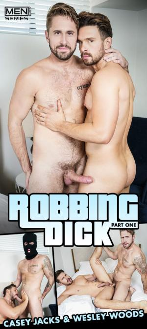 Men.com – Robbing Dick 1 – Wesley Woods & Casey Jacks – Drill My Hole