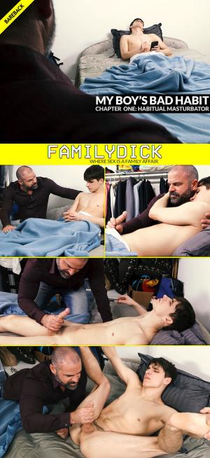 FamilyDick – My Boy's Bad Habit: Chapter One – Habitual Masturbator – Kory Houston