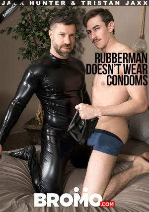 Bromo – Rubberman Doesn't Wear Condoms – Tristan Jaxx Fucks Jack Hunter – Bareback