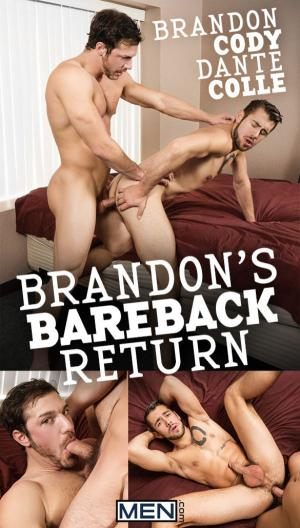 Men.com – Brandon's Bareback Return – Brandon Cody fucks Dante Colle raw – DrillMyHole