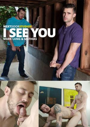 NextDoorStudios – I See You – Mathias fucks Mark Long bareback