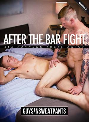 GuysInSweatpants – After The Bar Fight – Rex Johnson Fucks Aaron – Bareback