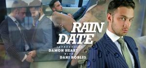MenAtPlay – Rain Date – Damon Heart & Dani Robles