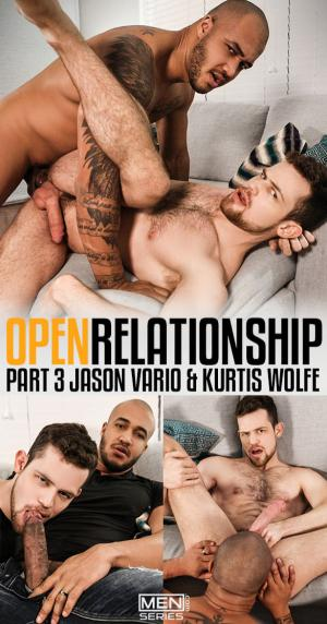 Men.com – Open Relationship, Part 3 – Jason Vario fucks Kurtis Wolfe – DrillMyHole
