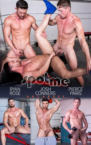 HotHouse – Spot Me – Ryan Rose, Josh Conners & Pierce Paris' threeway fuck