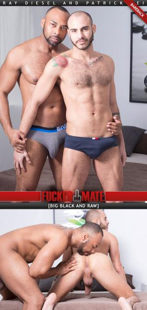 Fuckermate – Big, Black and Raw – Ray Diesel Fucks Patrick Dei – Bareback
