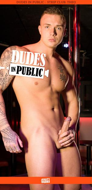 RealityDudes – Dudes In Public, Strip Club – Theo