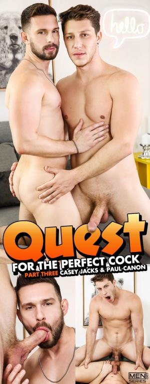 Men.com – Quest for the Perfect Cock, Part 3 – Paul Canon fucks Casey Jacks – DrillMyHole