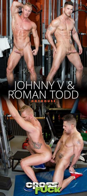 HotHouse – Cross Fuck – Johnny V & Roman Todd bang each other