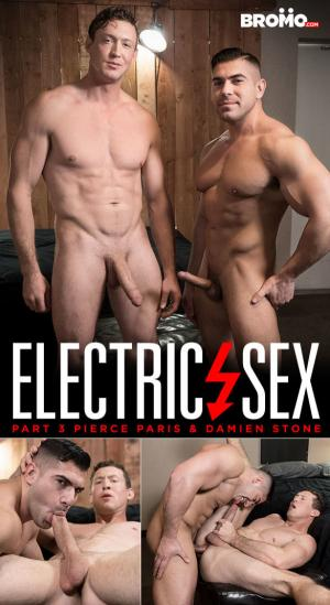 Bromo – Electric Sex, Part 3 – Damien Stone pounds Pierce Paris raw