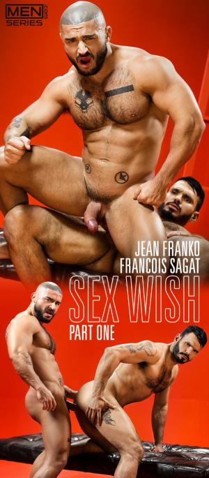 Men.com – Sex Wish, Part 1 – Jean Franko & François Sagat flip fuck – DrillMyHole