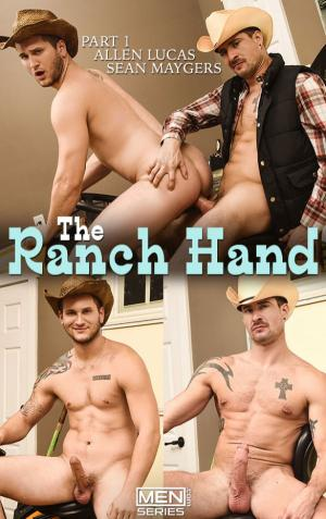 Men.com – The Ranch Hand, Part 1 – Allen Lucas rides Sean Maygers' thick cock – DrillMyHole