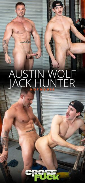HotHouse – Cross Fuck – Austin Wolf pounds Jack Hunter