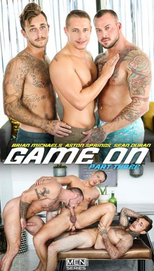 Men.com – Game On Part 3 – Brian Michaels & Sean Duran fuck Aston Springs – Drill My Hole