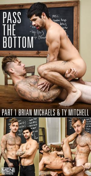 Men.com – Pass the Bottom, Part 1 – Brian Michaels fucks Ty Mitchell – DrillMyHole
