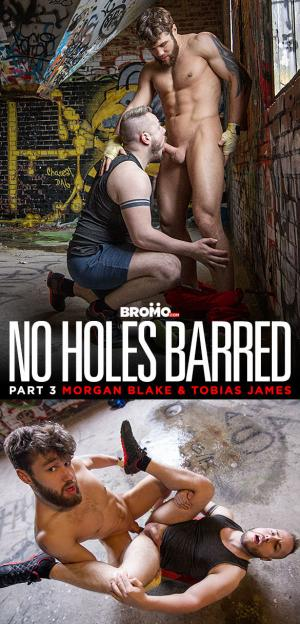 Bromo – No Holes Barred, Part 3 – Morgan Blake drills Tobias James' beefy ass raw
