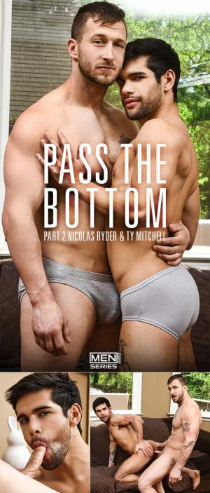 Men.com – Pass the Bottom, Part 2 – Nicolas Ryder bangs Ty Mitchell – DrillMyHole
