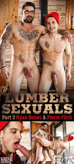 Men.com – Lumbersexuals, Part 2 – Ryan Bones fucks Pierre Fitch – DrillMyHole