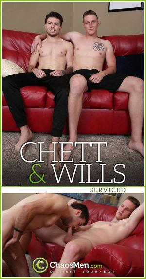 ChaosMen – Chett & Wills – Serviced