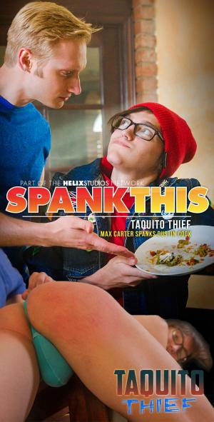 Helixstudios – Taquito Thief – Max Carter Spanks Dustin Cook – Spank This