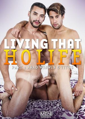 Men.com – Living That Ho Life, Part 1 – Arad Winwin fucks Titus – DrillMyHole