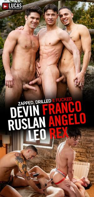 LucasEntertainment – Zapped, Drilled & Fucked – Devin Franco, Leo Rex & Ruslan Angelo's raw threeway fuck