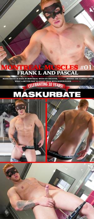 Maskurbate – MONTREAL MUSCLES, Scene 1 – Frank L